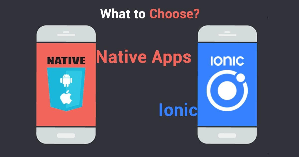 Ionic vs Native Apps
