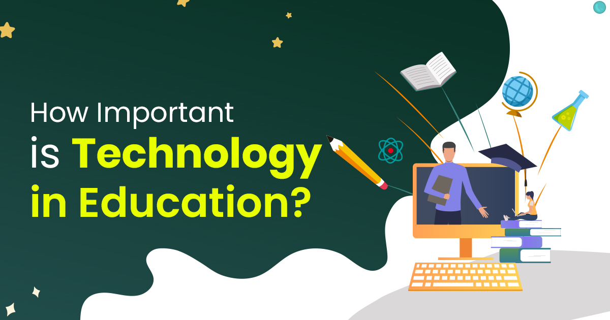 How Important is Technology In Education
