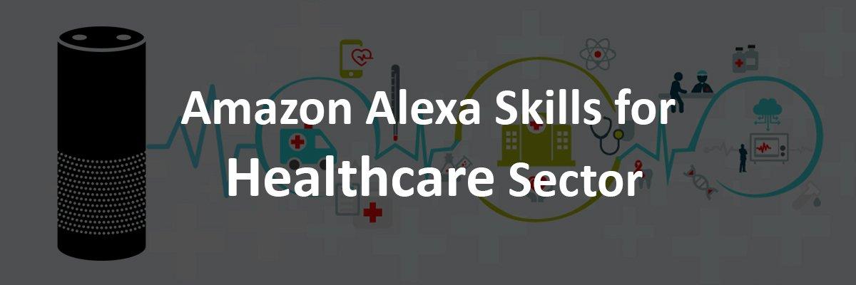 Alexa Skills for Healthcare