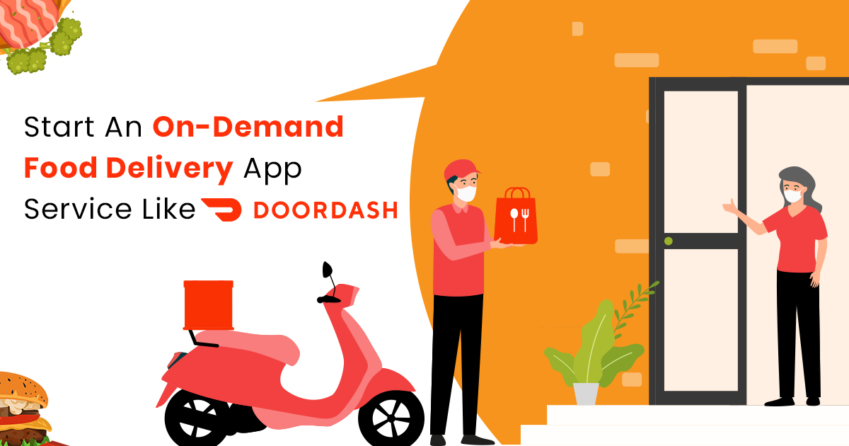 Start An On-Demand Food Delivery App Service Like DoorDash