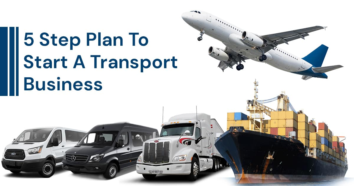 How To Start A Transport Business Starting Your Own Transport Service