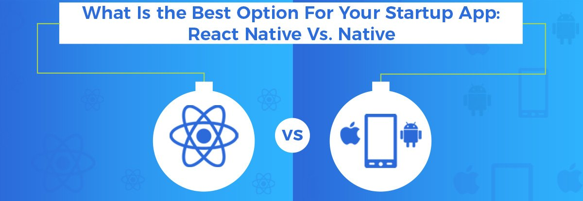 React Native Vs. Native