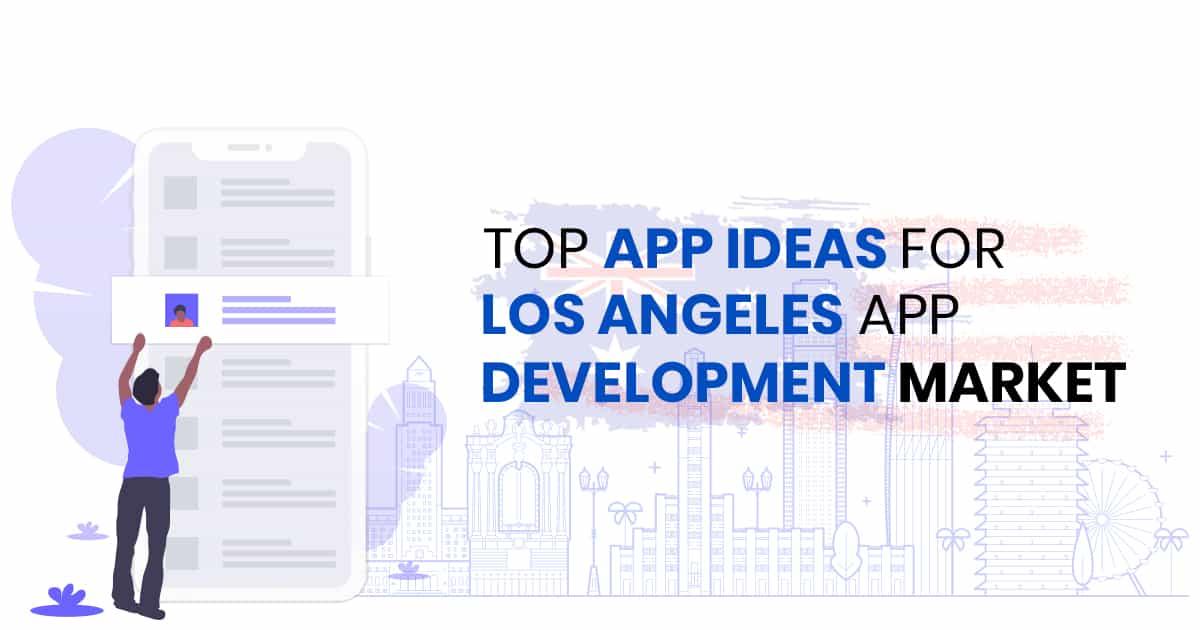 Top Los Angeles App Development Ideas