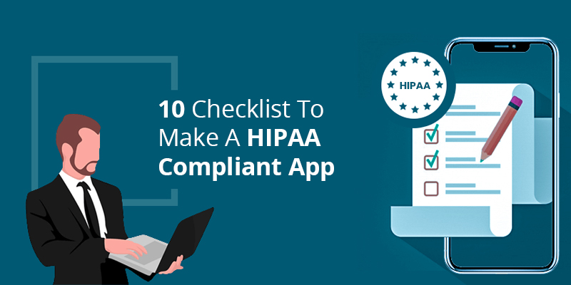 Checklist to Create HIPAA Compliant Health Apps