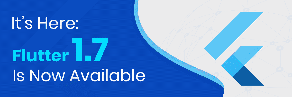 Finally Flutter 1.7 Release