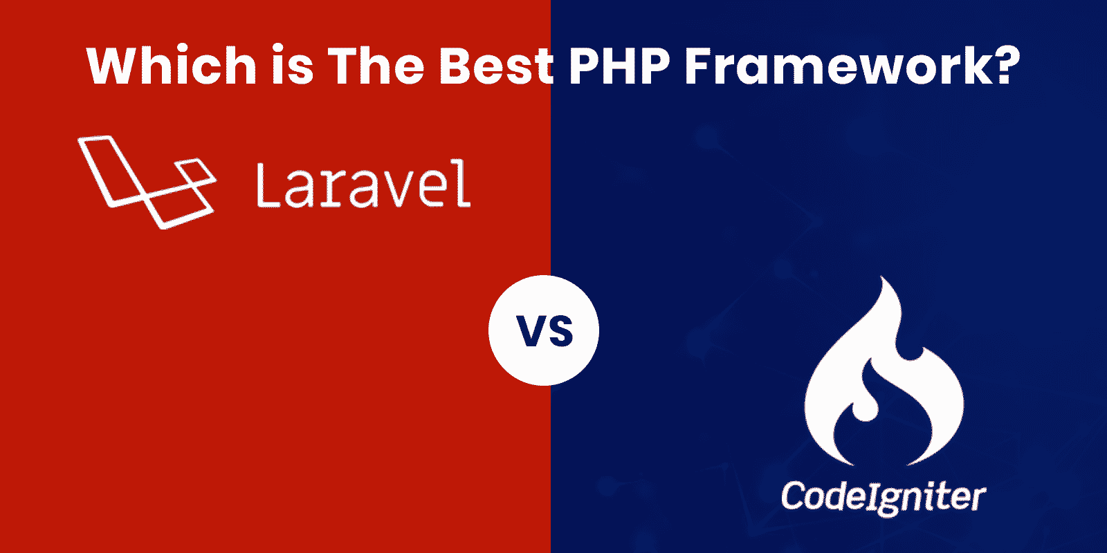 Codeigniter vs Laravel 2020