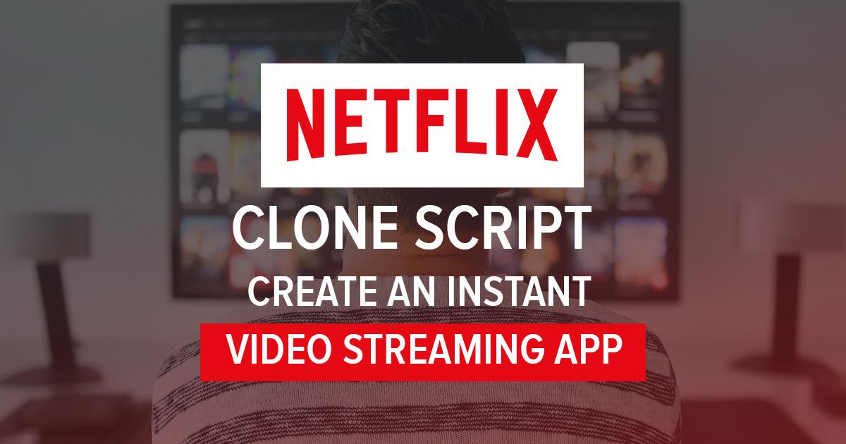 Netflix Video Streaming App Clone Script