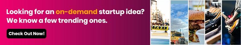 On-Demand App Development Startup Ideas