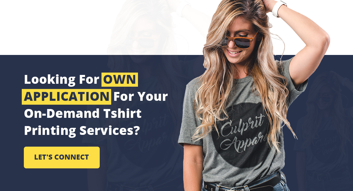 Own Application For Your On-Demand Tshirt Printing Services