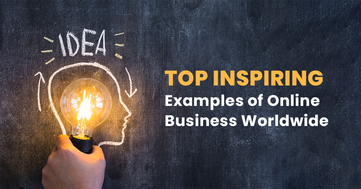 Inspiration Examples Of Online Business