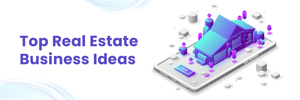 5 Best Real Estate Business Ideas
