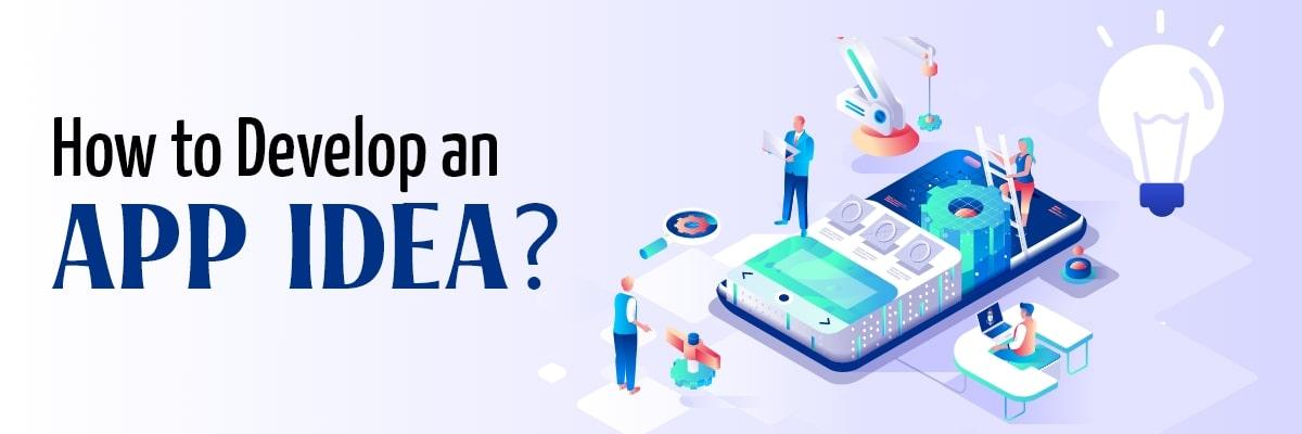 How To Develop An App Idea